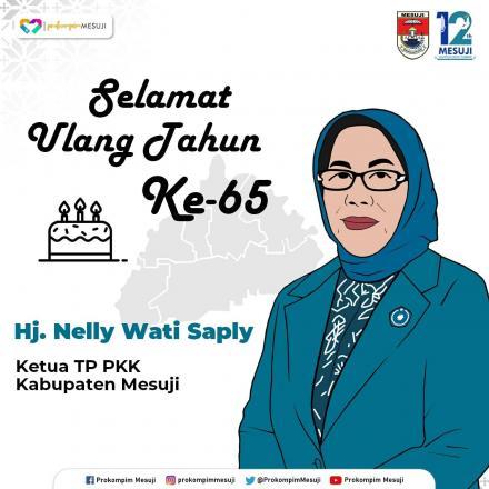 Selamat ulang tahun Ibu Hj. Nelly Wati Saply